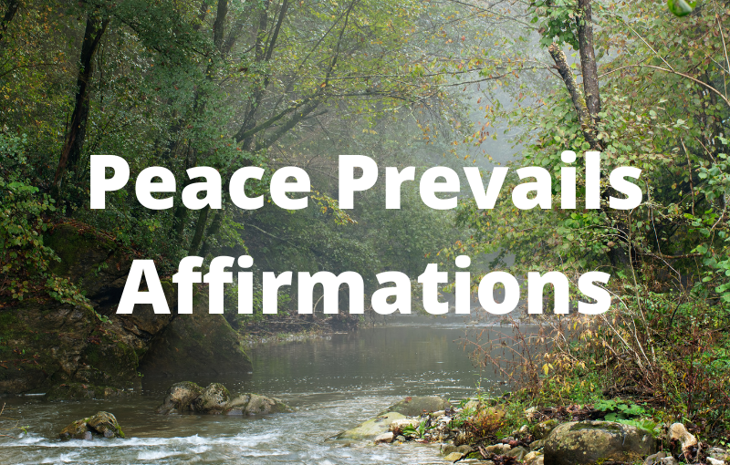 Peace Prevails Affirmations