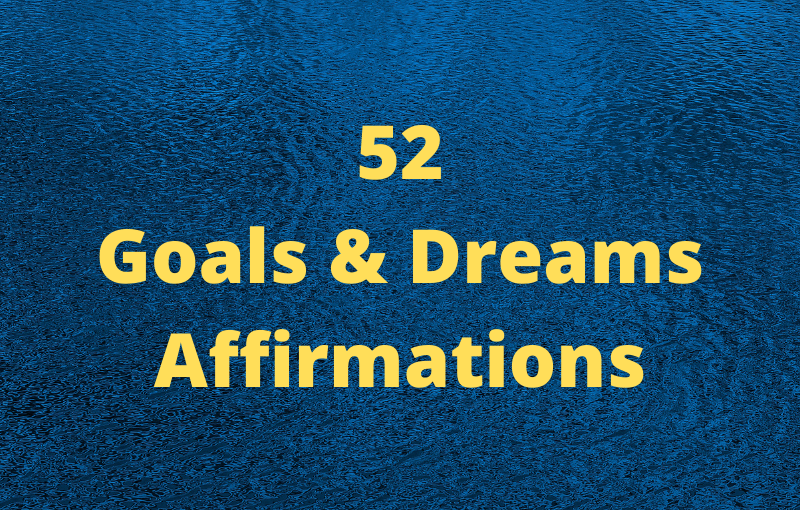 52 Goals and Dreams Affirmations