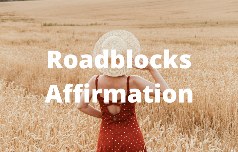 Roadblocks Are Shortcuts Affirmation
