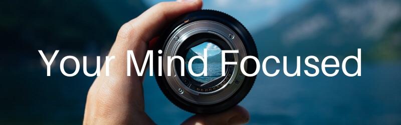 Your Mind Focused