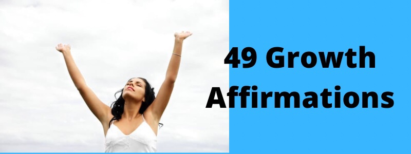 49 Growth Affirmations