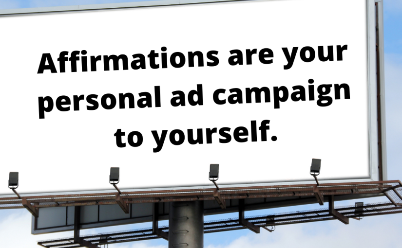 Affirmations: Your Personal AdCampaign