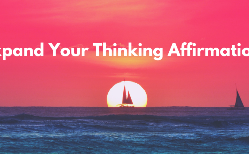 Expand Your Thinking Affirmation