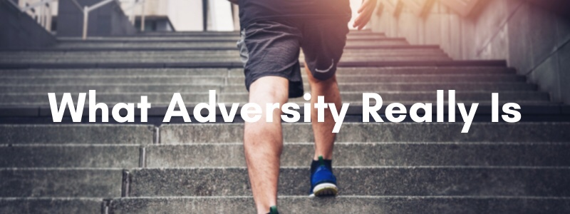 What Adversity ReallyIs