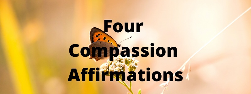 4 Compassion Affirmations forSaturday