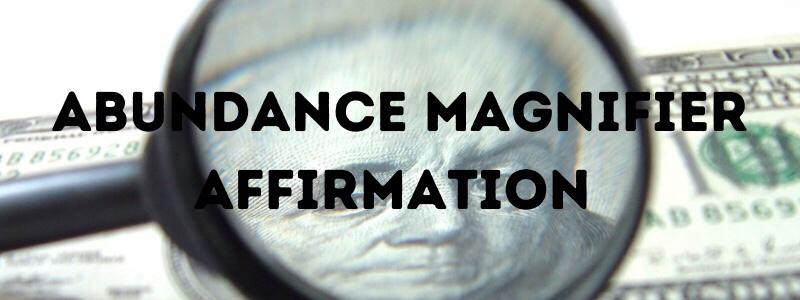 Abundance Magnifier Affirmation