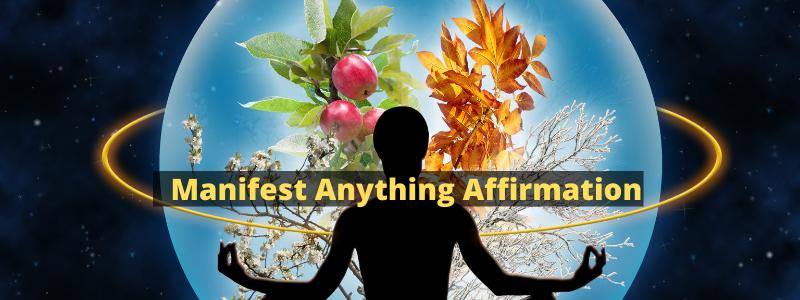 Manifest Anything Affirmation