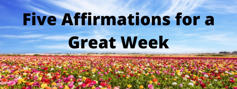 5 Affirmations for a GreatWeek