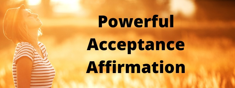 Powerful Acceptance Affirmation